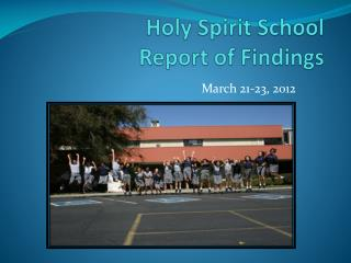 Holy Spirit School Report of Findings