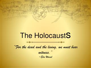 The Holocaust s