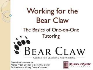 Working for the Bear Claw