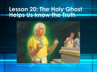 Lesson 20: The Holy Ghost Helps Us know the Truth