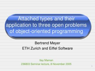 Attached types and their application to three open problems of object-oriented programming