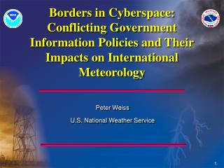 Borders in Cyberspace: Conflicting Government Information Policies and Their Impacts on International Meteorology