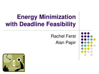 Energy Minimization with Deadline Feasibility