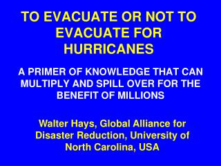 TO EVACUATE OR NOT TO EVACUATE FOR HURRICANES