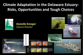 Climate Adaptation in the Delaware Estuary:  Risks, Opportunities and Tough Choices