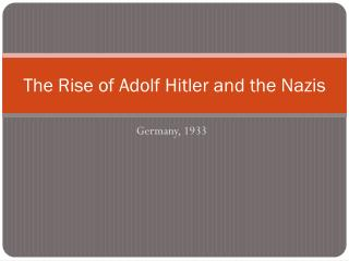 The Rise of Adolf Hitler and the Nazis