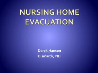 NURSING HOME EVACUATION