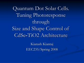 Quantum Dot Solar Cells. Tuning Photoresponse through Size and Shape Control of CdSe - TiO2 Architecture