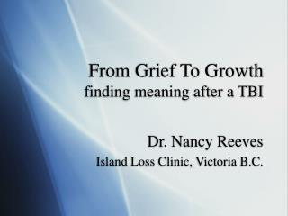 From Grief To Growth finding meaning after a TBI