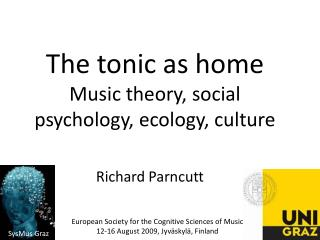 The tonic as home Music  theory ,  social psychology ,  ecology ,  culture