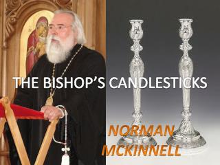 THE BISHOP'S CANDLESTICKS