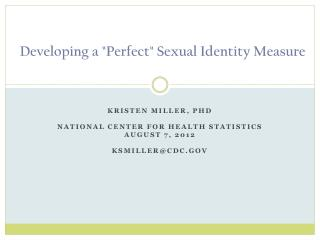 "Developing a ""Perfect""  Sexual  Identity Measure"
