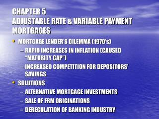 CHAPTER 5 ADJUSTABLE RATE & VARIABLE PAYMENT MORTGAGES