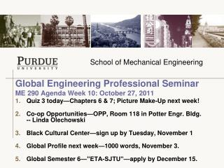 Global Engineering Professional Seminar  ME 290 Agenda Week 10: October 27, 2011