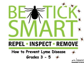 How to Prevent Lyme Disease Grades 3 - 5