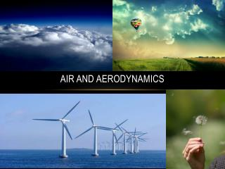 Air and Aerodynamics