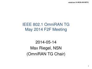 IEEE 802.1 OmniRAN TG May 2014 F2F Meeting