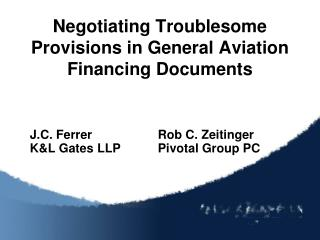 Negotiating Troublesome Provisions in General Aviation Financing Documents