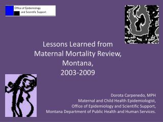 Lessons Learned from Maternal Mortality Review, Montana,  2003-2009