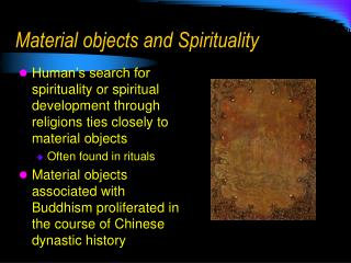 Material objects and Spirituality
