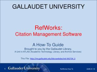 GALLAUDET UNIVERSITY RefWorks:  Citation Management Software