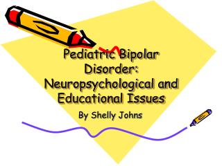 Pediatric Bipolar Disorder: Neuropsychological and Educational Issues