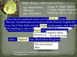 Blight: disease, visible marks of decay