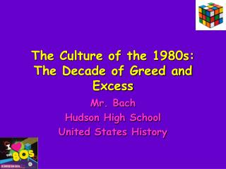 The Culture of the 1980s: The Decade of Greed and Excess