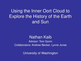 Using the Inner Oort Cloud to Explore the History of the Earth and Sun