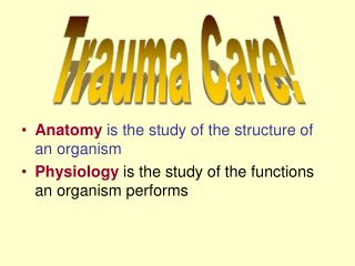 Anatomy  is the study of the structure of an organism
