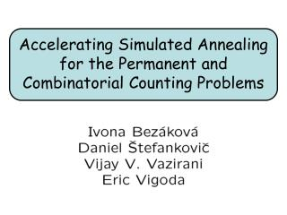 Accelerating Simulated Annealing for the Permanent and Combinatorial Counting Problems
