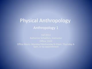 Physical Anthropology Anthropology 1