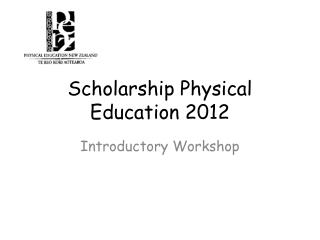 Scholarship Physical Education 2012