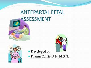ANTEPARTAL FETAL ASSESSMENT