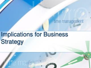 Implications for Business Strategy