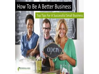 How to be a Better Business - Top Tips for a Successful Smal
