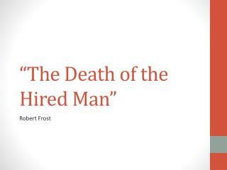 """The  Death of the Hired  Man"""
