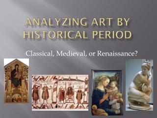 Analyzing art by historical period