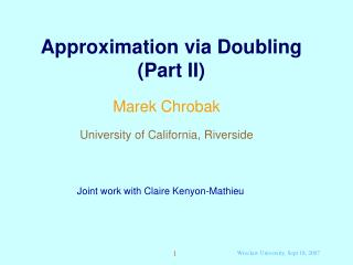 Approximation via Doubling (Part II)