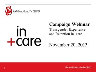 Campaign Webinar Transgender Experience and Retention in+care November 20, 2013