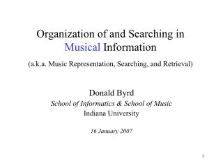 Organization of and Searching in  Musical  Information (a.k.a. Music Representation, Searching, and Retrieval)