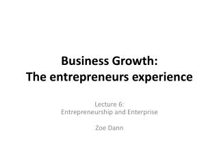 Business Growth: The entrepreneurs experience