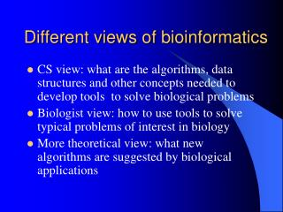 Different views of bioinformatics