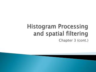 Histogram Processing and spatial filtering