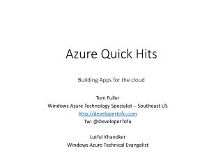 Azure Quick Hits Building  Apps for the cloud