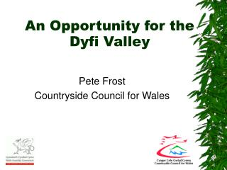 An Opportunity for the Dyfi Valley