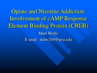 Opiate and Nicotine Addiction:  Involvement of cAMP Response Element Binding Protein (CREB)