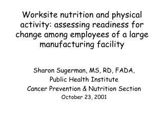 Worksite nutrition and physical activity: assessing readiness for change among employees of a large manufacturing facili