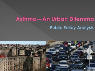 Asthma—An Urban Dilemma
