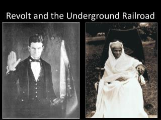Revolt and the Underground Railroad